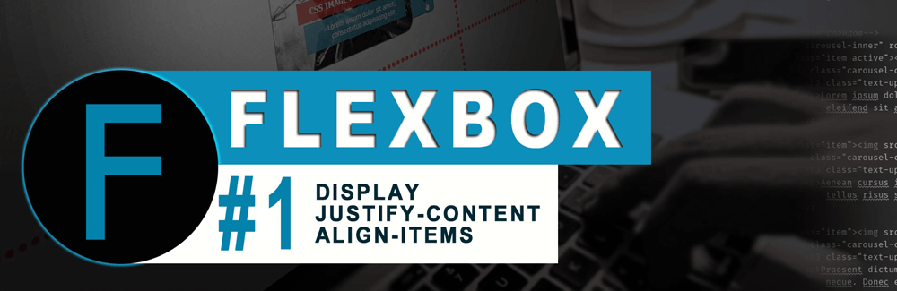 Flexbox CSS #1 - display | justify-content | align-items